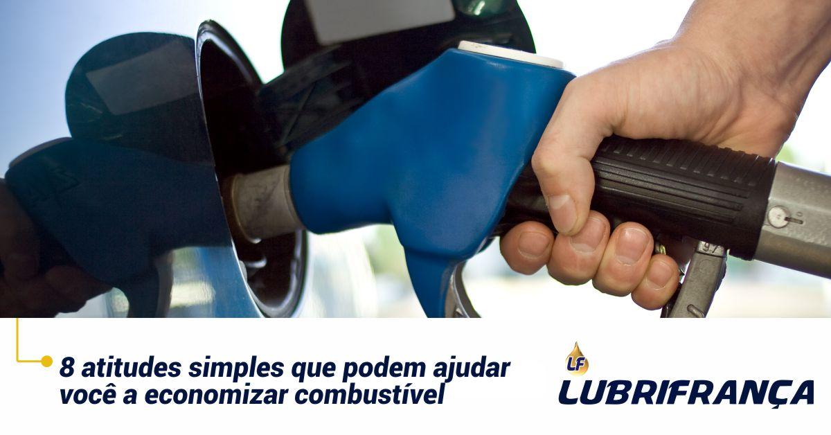 8 atitudes simples que podem ajudar você a economizar combustível